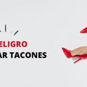 El peligro de llevar tacones Quiropráctico Barcelona